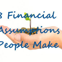 8 Financial Assumptions People Make.